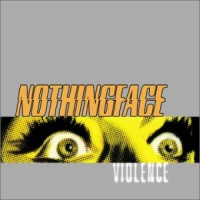 [Nothingface Violence Album Cover]