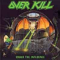 [Overkill Under the Influence Album Cover]