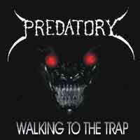 [Predatory Walking To The Trap Album Cover]