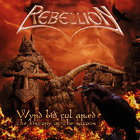 [Rebellion Wyrd Byd Ful Araed - The History Of The Saxons Album Cover]