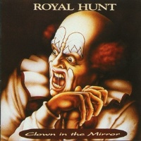 [Royal Hunt Clowin in the Mirror Album Cover]