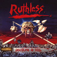 [Ruthless Discipline Of Steel Album Cover]