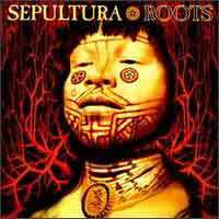 [Sepultura Roots Album Cover]