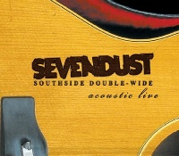 [Sevendust Southside Double-Wide: Acoustic Live Album Cover]