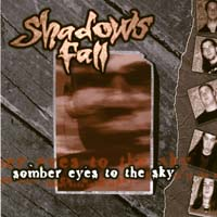 [Shadows Fall Somber Eyes To The Sky Album Cover]