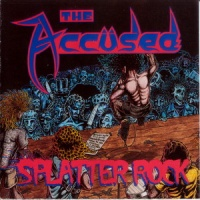 [The Accused Splatter Rock Album Cover]