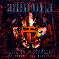 [Strapping Young Lad No Sleep 'Till Bedtime: Live in Australia  Album Cover]