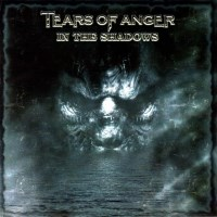 [Tears of Anger In The Shadows Album Cover]