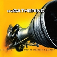 [The Gathering How to Measure a Planet Album Cover]