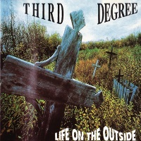 [Third Degree Life on the Outside Album Cover]