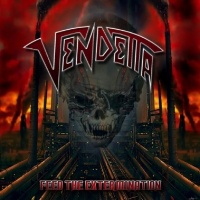 [Vendetta Feed the Extermination Album Cover]