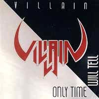Villain Only Time Will Tell Album Cover