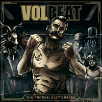 Volbeat Seal The Deal and Let's Boogie  Album Cover