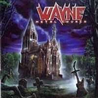 [Wayne Metal Church Album Cover]