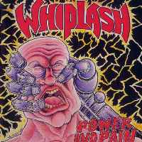 [Whiplash Power and Pain Album Cover]