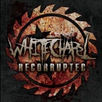[Whitechapel Recorrupted Album Cover]