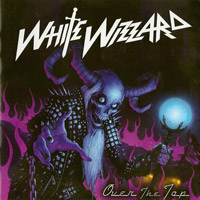 [White Wizzard Over The Top Album Cover]