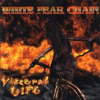 [White Fear Chain Visceral Life Album Cover]