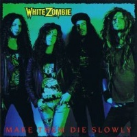 White Zombie Make The Die Slowly Album Cover